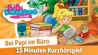 Bibi Blocksberg Kurzgeschichten: Bei Papi im Büro (Hörprobe)
