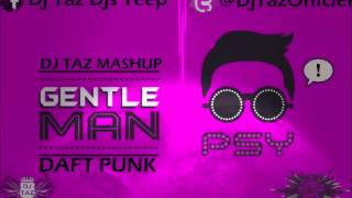 Psy - Gentlemen Vs Daft Punk (Dj Taz Mashup Mix)
