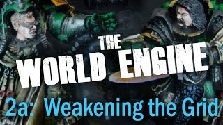 Weakening the Power Grid (Mission 2a) - The World Engine 40k Narrative Campaign