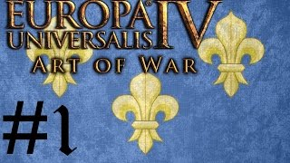 Let's Play Eu4 Art Of War Fabulous France #1