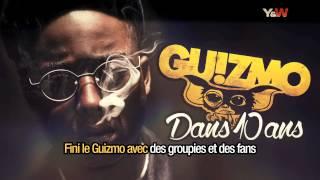 Guizmo - DANS 10 ANS // 2ème extrait de l'album // Y & W