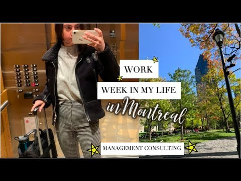 WORK WEEK IN MY LIFE: As A Management Consultant In Montreal