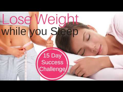 Lose Weight While You Sleep ★ 15 Day Success Challenge ★ Fast Weight Loss Hypnosis