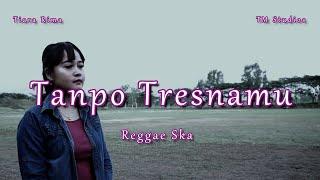 Tanpo Tresnamu Denny Caknan Reggae Ska Version Tiara Shine