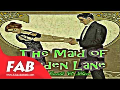 The Maid of Maiden Lane Full Audiobook by Amelia E. BARR  by Family Life, Historical
