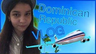 Dominican Republic VLOG: Day 1 / Прилет
