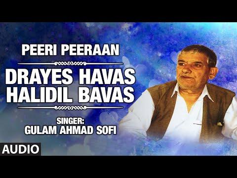 Drayes Havas Halidil Bavas By Gulam Ahmad Sofi | Kashmiri Video Song Full (HD) | Peeri Peeraan