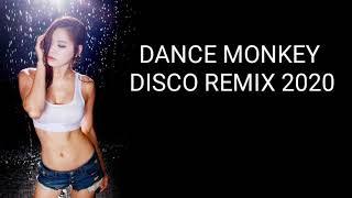 Download DANCE MONKEY DISCO REMIX 2020 VIRAL