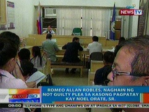 NTG: Romeo Allan Robles, naghain ng Not Guilty Ple...