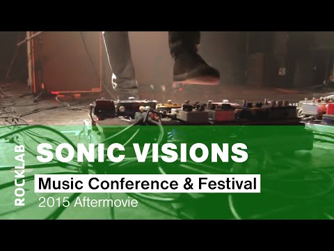 SONIC VISIONS MUSIC CONFERENCE & FESTIVAL 2015 - OFFICIAL AFTERMOVIE