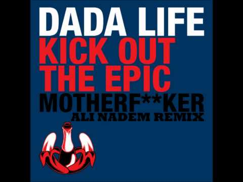 Dada Life - Kick Out The Epic MotherF**ker (Ali Nadem Remix) [PREVIEW]