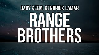 Baby Keem & Kendrick Lamar - range brothers (Lyrics)