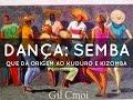 Gil Cmoi - Dança Semba (2016)