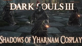 Dark Souls 3 Boss Cosplay | Shadows of Yharnam Bloodborne Boss Cosplay | PVP
