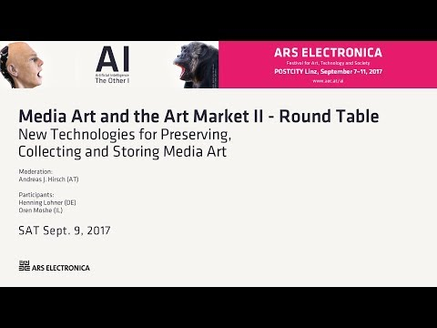 Media Art and the Art Market II - Round Table - Sept. 9, 2017