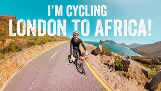 I'M CYCLING FROM LONDON TO AFRICA!