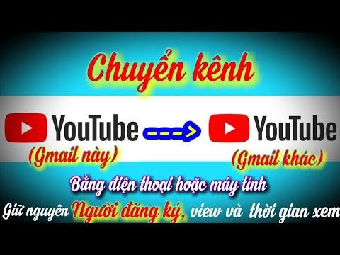 Cách chuyển kênh youtube sang gmail khác (không ảnh hưởng đến kênh)