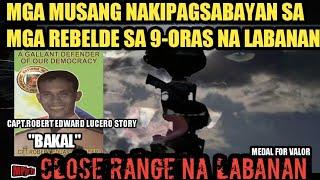 Musang/Ranger Nakipagsabayan sa mga Rebelde sa Close Range na LABANAN:Leadership/Capt.Edward Lucero
