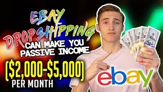 4 Reasons Why Ebay Dropshipping Can Make You Passive Income ($2,000-$5,000) Per Month