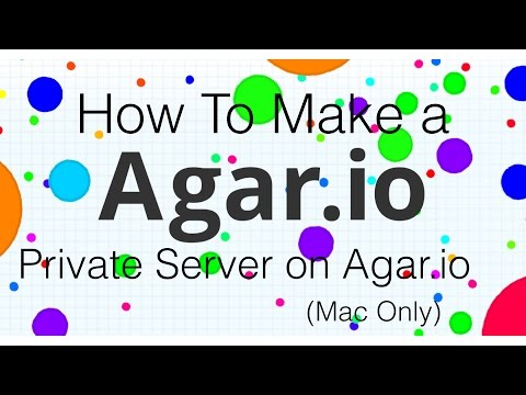 Tutorial - How To Make A Private Server On Agar.io (Mac Only)
