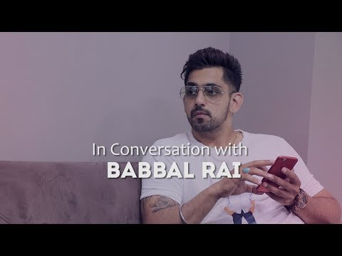 The Babbal Rai Interview   Exclusive