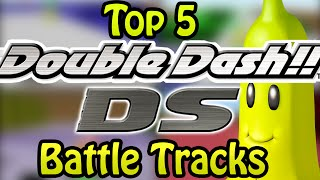 Top 5 Mario Kart Double Dash/DS Battle Mode Tracks