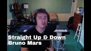 Straight Up And Down - Bruno Mars (cover)