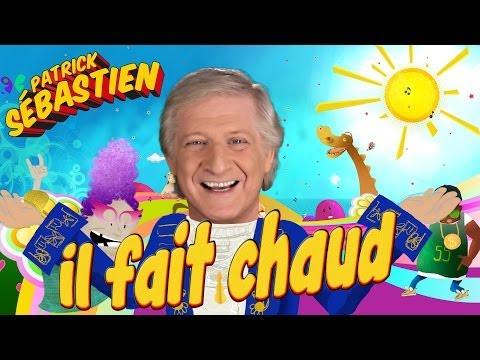Il fait chaud - Patrick Sébastien - Le clip
