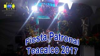 Fiesta Patronal Santa Apolonia Teacalco 2017
