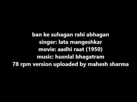 1950  aadhi raat  lata mangeshkar  ban ke suhagan rahi abhagan  husnlal bhagatram