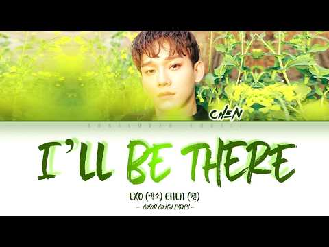 Chen (첸) - I'll Be There (먼저 가 있을게) [Color Coded Lyrics |Han|Rom|Eng|가사]