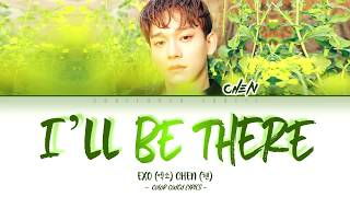 Download lagu Chen (첸) - I'll Be There (먼저 가 있을게) [Color Coded Lyrics |Han|Rom|Eng|가사]