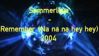 Summerlove   Remember Na na na hey hey 2004 mp4 BestAvailable 1