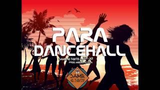 SAMIR EL TERCO FT. JEY JEY - PARA DANCE HALL (Prod. Miguel Ayala)