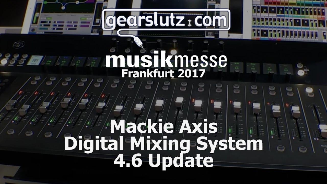 mackie axis digital mixing system 4 6 update gearslutz musikmesse 2017 youtube. Black Bedroom Furniture Sets. Home Design Ideas