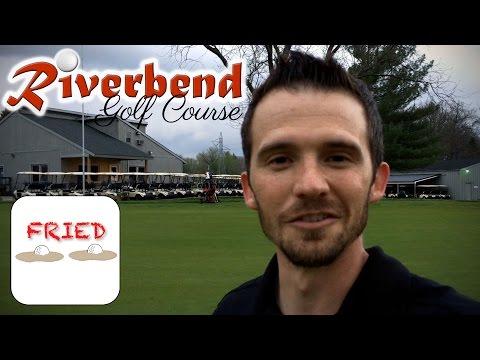 Riverbend Golf Course Vlog