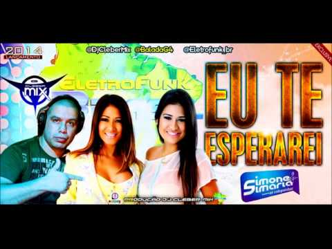 Dj Cleber Mix Feat Simone & Simaria - Eu Te Esperarei (2014)