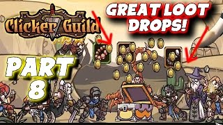 "Clicker Guild Gameplay Walkthrough: Pt 8 - ""Great Loot Drops!"" - PC 60fps Strategy"