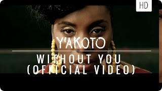 "Y'akoto ""Without You"" (official music video)"