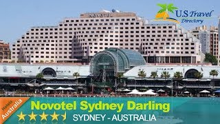 Novotel Sydney Darling Harbour 4.5 Stars Hotel in Sydney ,Australia Within US Travel Directory Stay in the heart of Sydney–Guests love the great location One ...