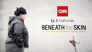 Ep. 3: Beneath the Skin - Truth or Lies