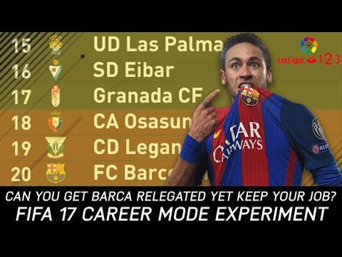 Is it possible to get Barcelona relegated whilst keeping the job? - FIFA 17 Experiment