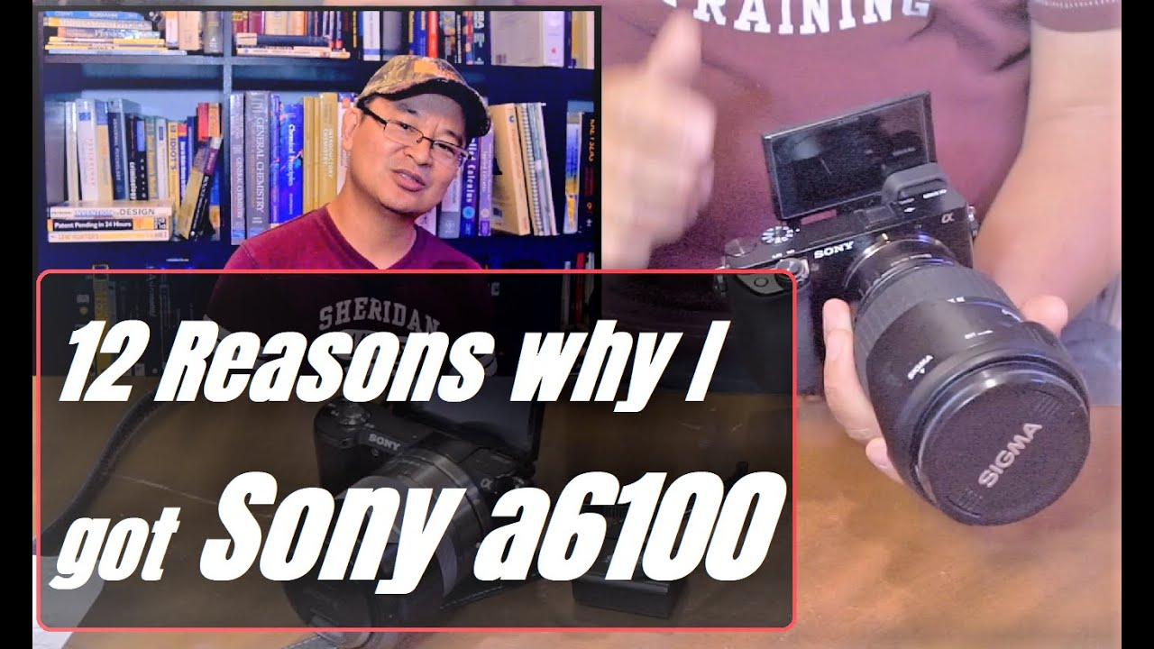 12 Reasons why I purchased Sony a6100 camera - Top Reasons to buy Sony a6100