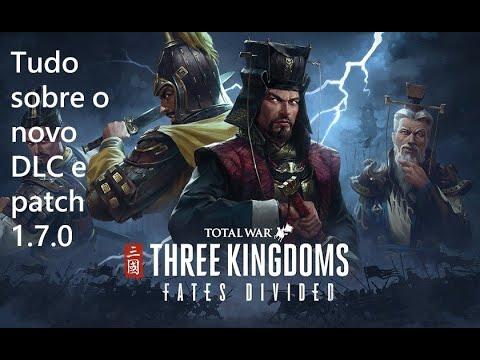 Tudo sobre o DLC Total War: 3 Kingdoms Fates Divided e patch 1.7.0 lançados ontem! |