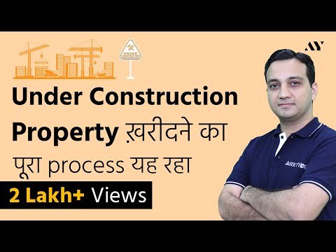 How to Buy Under Construction Property in India - Documents and Process