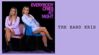 The Band Kris - Everybody Cries at Night (Official Lyric Video)