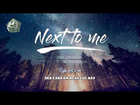 [Lyrics + Vietsub] Next to me - Axel Johansson ft Tina Stachowiak