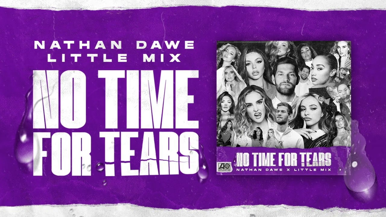 Little Mix x Nathan Dawe – No Time For Tears [Official Audio]