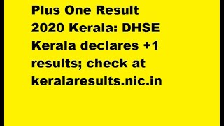 Plus One Result 2020 Kerala: DHSE Kerala declares +1 results; check at keralaresults.nic.in