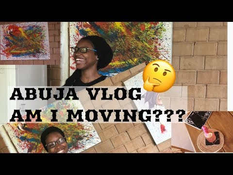 TRAVEL VLOG: Life Update ( Am I moving???) | Abuja, Nigeria Vlog